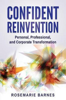 Confident Reinvention  Personal, Professional and Corporate Transformation