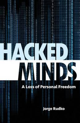 Hacked Minds  A Loss of Personal Freedom