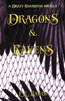 Dragons & Ravens (a Draev Guardians novella)