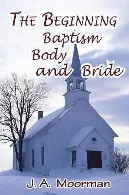 The Church, Beginning, Baptism, Body, and Bride