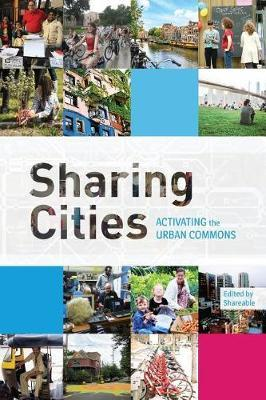 Sharing Cities : Activating the Urban Commons