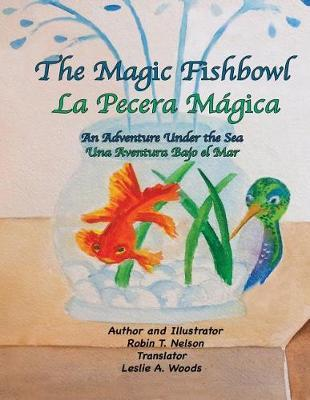 The Magic Fishbowl / La Pecera Magica