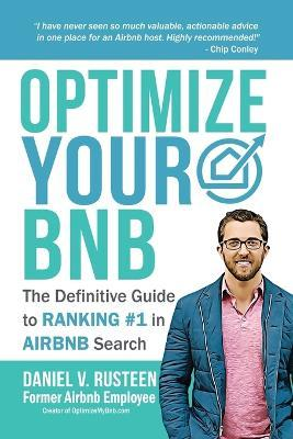 Optimize YOUR Bnb : The Definitive Guide to Ranking #1 in Airbnb Search