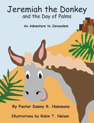 Jeremiah the Donkey and the Day of Palms
