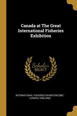 Canada at the Great International Fisheries Exhibition