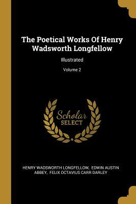 The Poetical Works Of Henry Wadsworth Longfellow  Illustrated; Volume 2