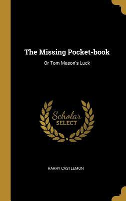 The Missing Pocket-book  Or Tom Mason's Luck