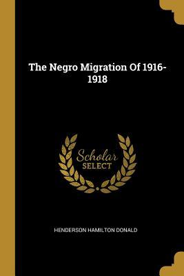The Negro Migration Of 1916-1918