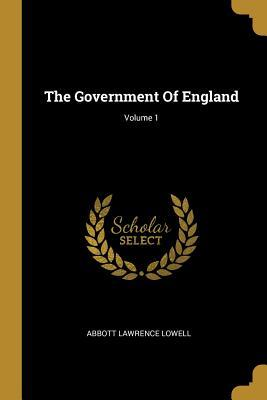 The Government of England; Volume 1