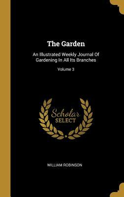 The Garden : An Illustrated Weekly Journal Of Gardening In All Its Branches; Volume 3