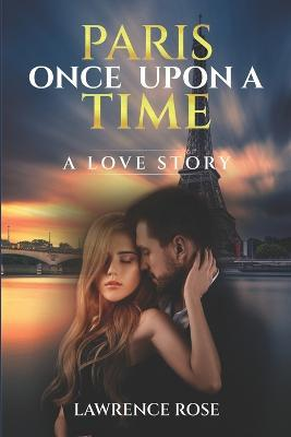 Paris Once Upon a Time  A love story...