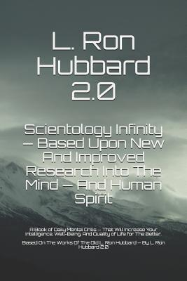 Scientology Infinity - Based Upon New And Improved Research Into The Mind - And Human Spirit