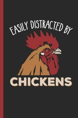 Easily Distracted by Chickens  Notebook, Journal or Diary Gift for Womanizers, College Ruled Paper (120 Pages, 6x9)