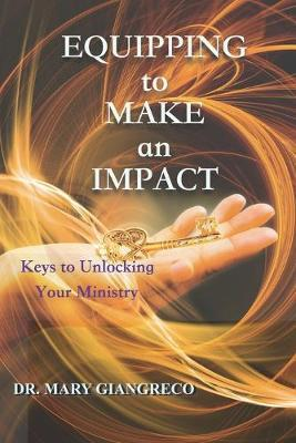 Equipping to Make an Impact  Keys to Unlocking Your Ministry
