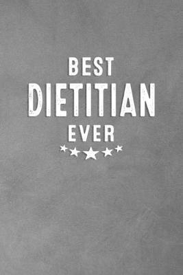 Best Dietitian Ever  Blank Lined Journal Notebook Appreciation Gift For Dietitians
