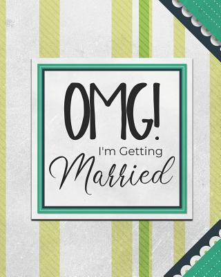 OMG! I'm Getting Married  A Wedding Planner and Organizer for the Bride