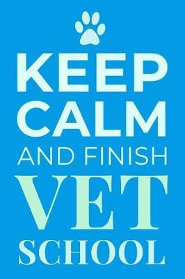 Keep Calm and Finish Vet School  Veterinary Student Gift Blank Lined Journal Notebook