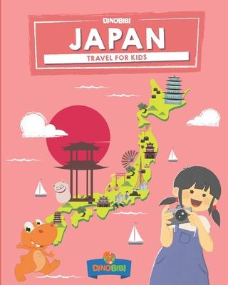 Japan : Travel for kids: The fun way to discover Japan
