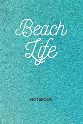 Beach notebook to write in - Beach Life  Small 6x9 lined vacation holiday travel tropical journal, teen women girl writing book 120 pages