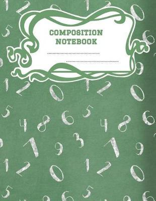 Composition Notebook  A 8.5x11 Inch Matte Softcover Paperback Notebook Journal With 120 Blank Lined Pages -Wide Ruled- Green Chalkboard Numbers
