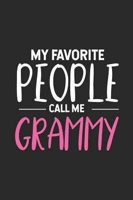 My Favorite People Call Me Grammy  Grandma Notebook, Keepsake Journal, Memory Book, Daily Diary For Grammy from Grandson, Granddaughter