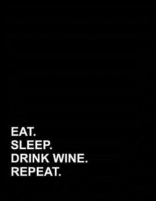 Eat Sleep Drink Wine Repeat  Appointment Book 4 Columns