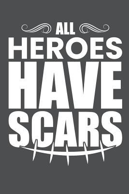 All Heroes Have Scars  Lined Journal Notebook