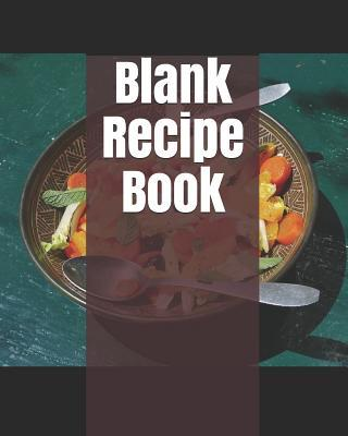 Blank Recipe Book  Blank Recipe Book to Write In Favorite Recipes 120 Pages