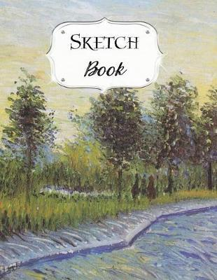Sketch Book  Van Gogh Sketchbook Scetchpad for Drawing or Doodling Notebook Pad for Creative Artists Lane in Voyer Argenson Park at Asnieres