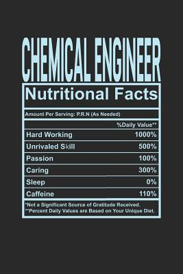 Chemical Engineer Nutritional Facts  6x9 college ruled notebook, 120 Pages, Composition Book and Journal, funny gift for your favorite Chemical Engineer