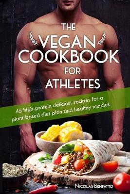 The Vegan Cookbook For Athletes