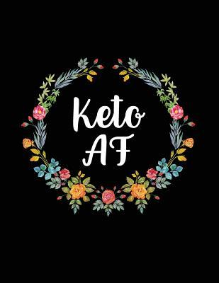 Keto AF  12 Week Keto Planner - Keto Journal For Women - Keto Planner Journal - Keto Tracker Journal - Keto Weight Loss Journal
