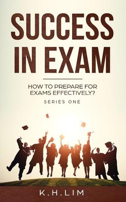Success In Exam : How to Prepare For Exams Effectively?