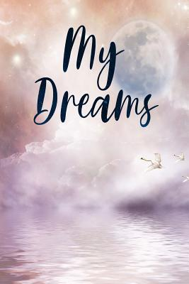 My Dreams  Diary for Girls / 120 lined pages / size 6x9 inch
