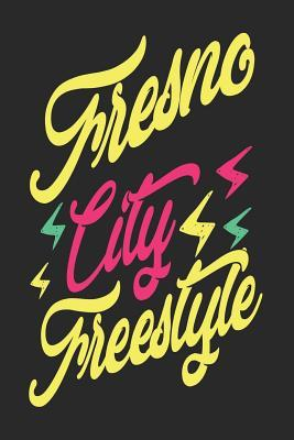 Fresno City Freestyle : Fresno Notebook Fresno Vacation Journal Handlettering Diary I Logbook 110 Blank Paper Pages 6 x 9