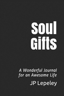 Soul Gifts  A Wonderful Journal for an Awesome Life