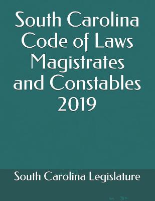 South Carolina Code of Laws Magistrates and Constables 2019