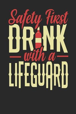 Safety First Drink With A Lifeguard : Lifeguard Notebook Lifeguard Journal 110 SKETCH Paper Pages 6 x 9 Handlettering Logbook