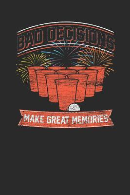 Bad Decisions Make Great Memories  Small Lined Notebook - Upliting Positive Cover Slogan for Friend, Coworker