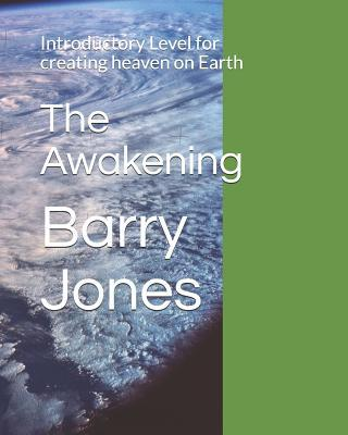 The Awakening  Introductory Level for creating heaven on Earth