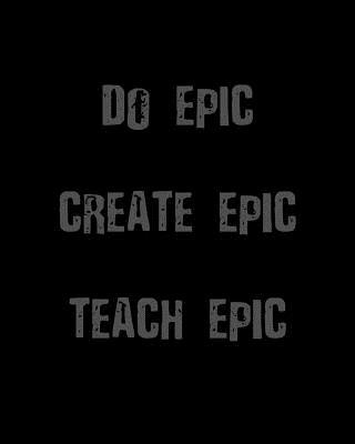 Do Epic-Create Epic-Teach Epic  Classic Teacher Planner - Weekly & Monthly Lesson Planner with 12 Month - July to June - Daily Organizer, Agenda and Calendar.