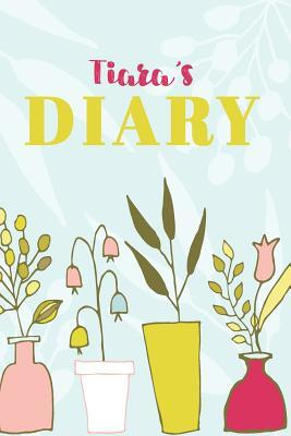 Tiara's Diary  Cute Personalized Diary / Notebook / Journal/ Greetings / Appreciation Quote Gift (6 x 9 - 110 Blank Lined Pages)