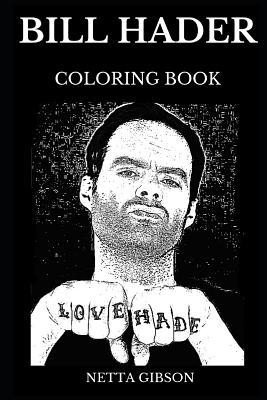 Bill Hader Coloring Book  Legendary Multiple Emmy Nominee and Saturday Night Live Star, Iconic Comedian and Famous Writer Inspired Adult Coloring Book