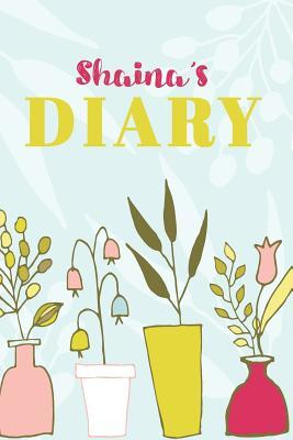 Shaina's Diary  Cute Personalized Diary / Notebook / Journal/ Greetings / Appreciation Quote Gift (6 x 9 - 110 Blank Lined Pages)
