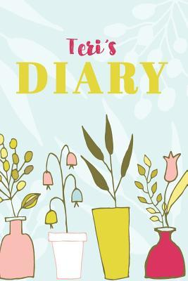Teri's Diary : Cute Personalized Diary / Notebook / Journal/ Greetings / Appreciation Quote Gift (6 x 9 - 110 Blank Lined Pages)