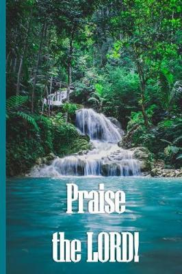Praise the Lord!  Journal Your Daily Praise to God (Natural Wonders)