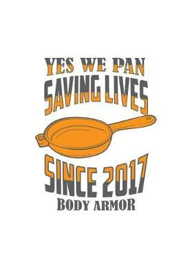 Yes We Pan Saving Lives Since Body Armor  6x9 Squared Notebook For Battle Royale Gamer Funny Gaming Geeks & Nerds Journal Diary Video Gaming