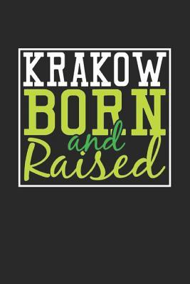 Krakow Born And Raised  Krakow Notebook Krakow Vacation Journal 110 Blank Paper Pages 6 x 9 Handlettering Diary I Logbook Krakow Buch