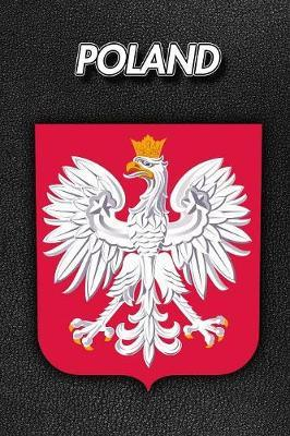 Poland : Coat of Arms - 2020 Weekly Calendar - 12 Months - 107 pages 6 x 9 in. - Planner - Diary - Organizer - Agenda - Appointment - Half Spread Blank Pages