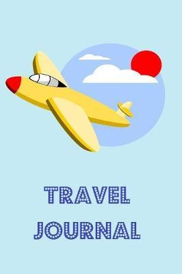 Travel Journal  Notebook for writing your travel adventures - 6 x 9 inches with 110 lined and numbered pages